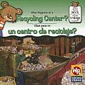What Happens at a Recycling Center?/Que Pasa En Un Centro de Reciclaje?