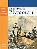 La Colonia de Plymouth = The Settling of Plymouth