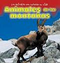 Animales de las Montanas (Los Animales Nos Cuentan Su Vida/Animal Show and Tell)