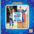 Alive and Not Alive/Vivo y No Vivo