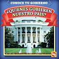Quienes Gobiernan Nuestro Pais? / Who Leads Our Country? (Conoce Tu Gobierno/Know Your Government)