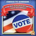 Por Que Son Importantes las Elecciones? / Why Are Elections Important? (Conoce Tu Gobierno/Know Your Government)