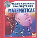 Vamos A Planear una Fiesta Con Matemticas = Vamos a Planear Una Fiesta Con Matematicas