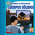 Vamos a Explorar Cuerpos Slidos En La Red (Las Matematicas En Nuestro Mundo-Nivel 3/Math in Our World-L)
