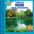Vamos a Medir en el Estanque/ Measuring at the Pond