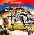 What Happens at a Zoo?/Que Pasa En Un Zoologico?