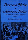 Party and Faction in American Politics: The House of Representatives, 1789-1801