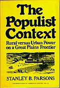 The Populist Context: Rural Versus Urban Power on a Great Plains Frontier