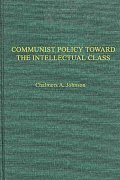 Communist Policies Toward the Intellectual Class: Freedom of Thought and Expression in China