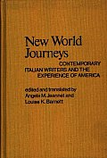 Contributions in American Studies #33: New World Journeys: Contemporary Italian Writers and the Experience of America