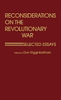 Reconsiderations on the Revolutionary War: Selected Essays (Contributions in Military Studies)
