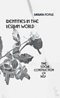 Identities in the Lesbian World: The Social Construction of Self
