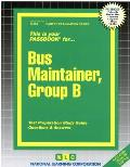 Bus Maintainer, Group B: Test Preparation Study Guide, Questions & Answers