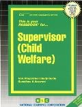 Supervisor (Child Welfare): Test Preparation Study Guide, Questions & Answers