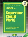 Supervisor, Social Work: Test Preparation Study Guide: Questions and Answers