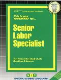 Senior Labor Specialist: Test Preparation Study Guide, Questions & Answers