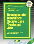 Developmental Disabilities Secure Care Treatment Aide: Test Preparation Study Guide, Questions & Answers