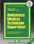 Ambulance Medical Technician Supervisor: Test Preparation Study Guide, Questions & Answers