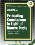 Evaluating Conclusions in Light of Known Facts