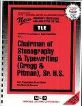 Chairman of Stenography & Typewriting (Gregg & Pitman), Sr. H.S.: Test Preparation Study Guide, Questions & Answers