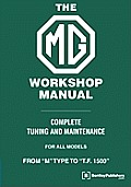 The MG Workshop Manual Complete Tuning and Maintenance for All Models, from