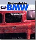 Unbeatable BMW: Eighty Years of Engineering and Motorsport Success