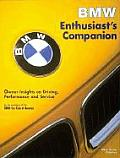 BMW Enthusiast's Companion: Owner Insights on Driving, Performance, and Service (BMW)