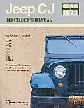 Jeep CJ Rebuilder's Manual: 1946-1971