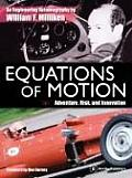 Equations of Motion: Adventure, Risk, and Innovation: The Engineering Autobiography of William F. Milliken