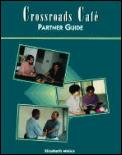 Crossroads Cafe: Partner Guide
