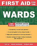 First Aid for the Wards: Advice for the Clinical Years (First Aid)