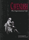 Cavendish The Experimental Life