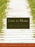 Less Is More A Practical Guide to Weeding School Library Collections
