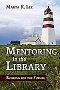 Mentoring in the Library: Building for the Future