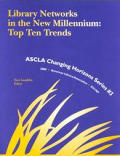 Library Networks in the New Millennium: Top Ten Trends