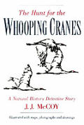 The hunt for the whooping cranes :a natural history detective story