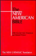 New American Bbible with Revised New Testament and Revised Psalms The New Catholic Translation