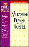 Unleashing the Power of the Gospel: Romans