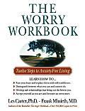 Worry Workbook Twelve Steps to Anxiety Free Living