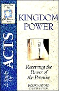 Kingdom Power: Receiving the Power of the Promise: A Study in the Book of Acts