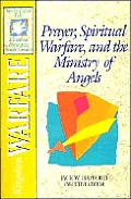 Kingdom Warfare: Prayer, Spiritual Warfare and the Ministry of Angels