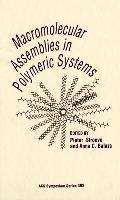 Macromolecular Assemblies in Polymeric Systems