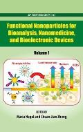 Functional Nanoparticles for Bioanalysis, Nanomedicine, and Bioelectronic Devices Volume 1