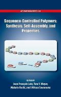 Sequence-Controlled Polymers: Synthesis, Self-Assembly and Properties (ACS Symposium)