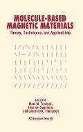Molecule-Based Magnetic Materials: Theory, Techniques, & Applications, Vol. 644