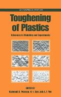 Acs Symposium Series, #759: Toughening of Plastics: Advances in Modeling and Experiments
