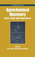 Agrochemical Discovery: Insect, Weed, and Fungal Control