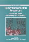 Heavy Hydrocarbon Resources: Characterization, Upgrading, and Utilization