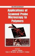 ACS Symposium #897: Applications of Scanned Probe Microscopy to Polymers