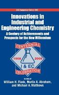 Innovations in Industrial and Engineering Chemistry: A Century of Achievements and Prospects for the New Millennium